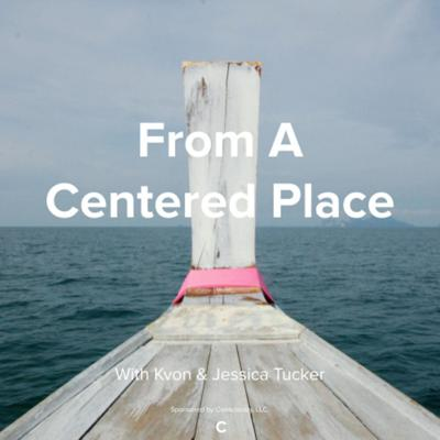 From A Centered Place