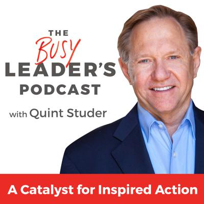 The Busy Leader's Podcast - A Catalyst for Inspired Action