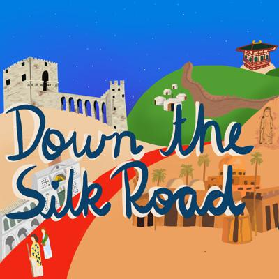 Down the Silk Road: Highway of History