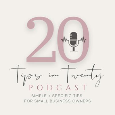 Tips in 20: Simple and Specific Tips for Small Business Owners