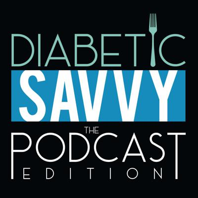 Diabetic SAVVY the Podcast Edition