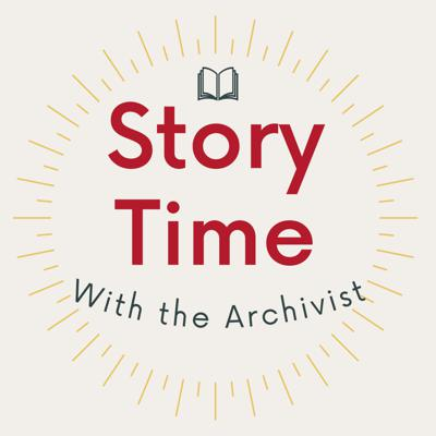 Story Time with The Archivist