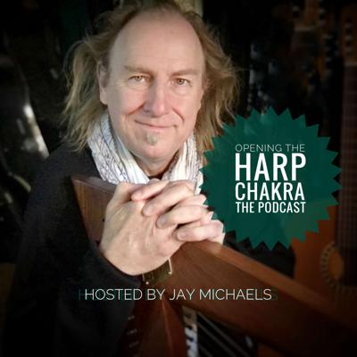 Opening the Harp Chakra - The Podcast