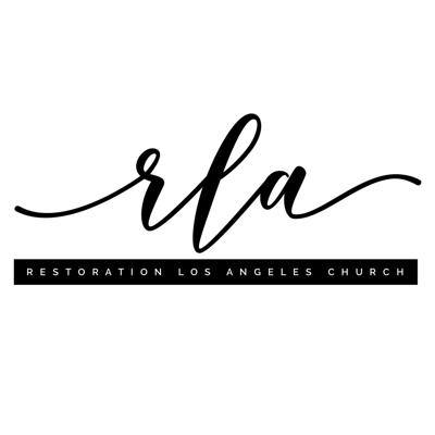Restoration Los Angeles' Sunday Message Podcast