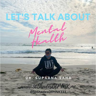Let's Talk About Mental Health with Dr. Saha