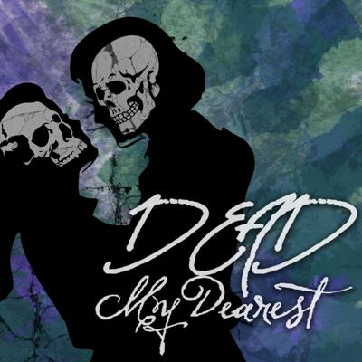 Dead, My Dearest: A Gothic Supernatural Comedy Podcast