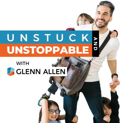 Unstuck and Unstoppable