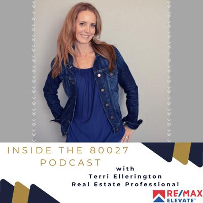Terri Ellerington has over 20 years experience buying and selling real estate and managing rental property in the Boulder County and surrounding area. Inside the 80027 Podcast is designed to offer useful information on what's happening in the rental and real estate markets, inspirational interviews with local businesses, professionals and your neighbors and keeping you informed on what's happening in the 80027 and surrounding community.