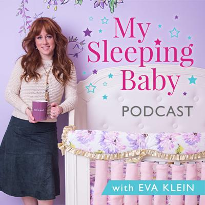 The My Sleeping Baby Podcast with Eva Klein