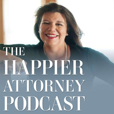 The Happier Attorney™ Podcast