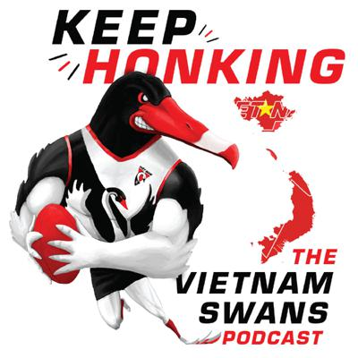 Keep Honking is a trawl through the characters and stories behind the Vietnam Swans Australian Rules Footy Club. We've had 1,000's of people involved in our club over the journey and this podcast will touch base with many of them exploring their stories both related to and beyond the footy club.