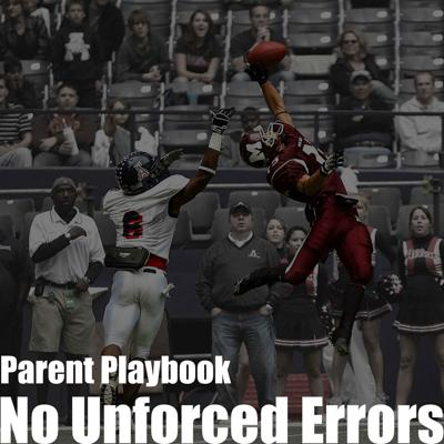 Cover art for Episode 12 - Parent Playbook – No Unforced Errors