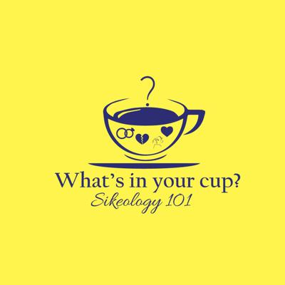 What's in your cup? Podcast