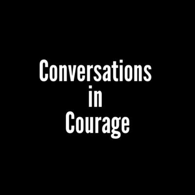 Conversations in Courage