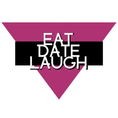 Eat Date Laugh Podcast