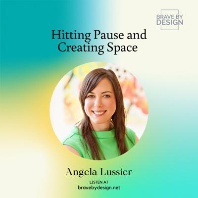 Cover art for Hitting Pause and Creating Space with Angela Lussier