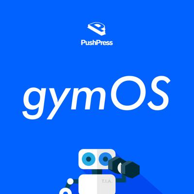 The gymOS Podcast from PushPress