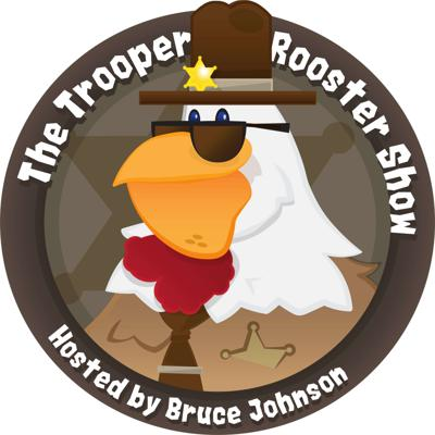 The Trooper Rooster Show