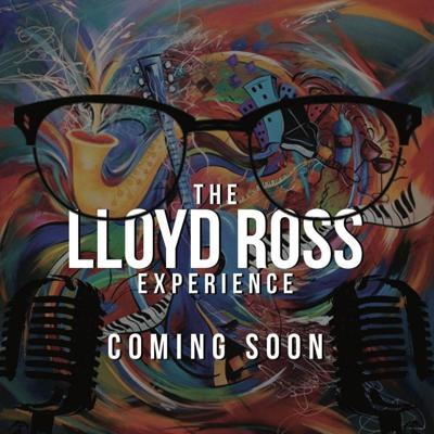The Lloyd Ross Experience Podcast