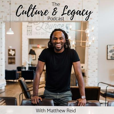 The Culture and Legacy Podcast
