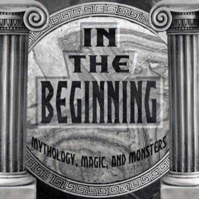 In The Beginning! (Mythology, Magic, Monsters, and More!)