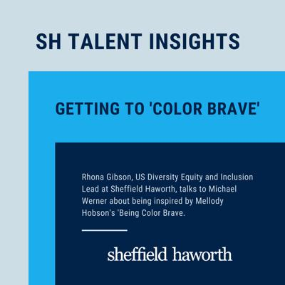 SH Talent Insight - 'Getting to Color Brave' inspired by Mellody Hobson