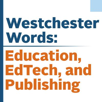 Westchester Words: Education, EdTech, and Publishing