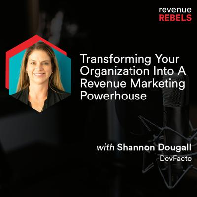 Cover art for Transforming Your Organization into a Revenue Marketing Powerhouse