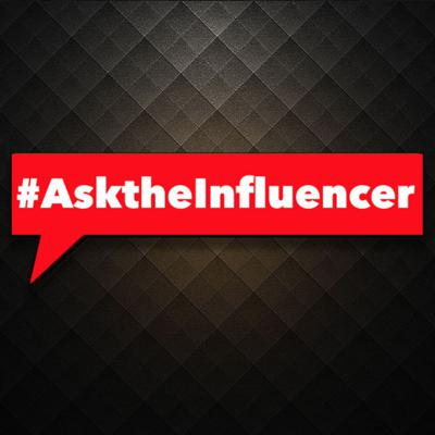#AsktheInfluencer (Podcast)