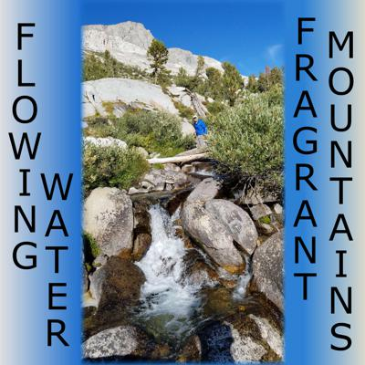 Flowing Water   Fragrant Mountains