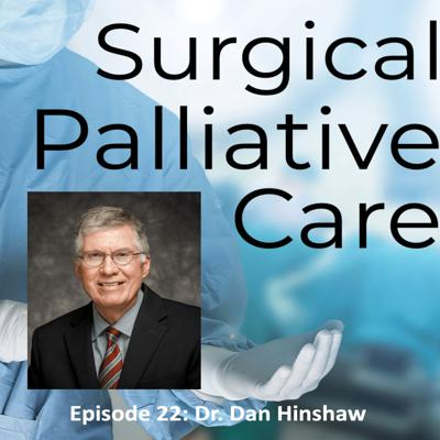 Cover art for Dr. Dan Hinshaw:  Spirituality and Surgical Palliative Care