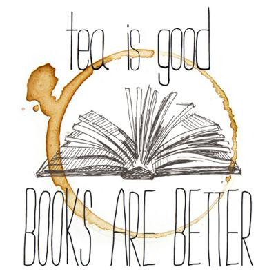 Tea Is Good, Books Are Better