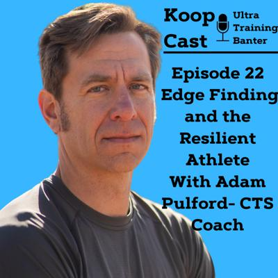 Cover art for Finding your Edge and Creating Resilient Athletes with CTS Coach Adam Pulford⎮KoopCast Episode 22