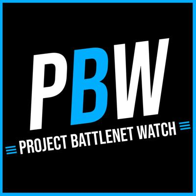 Project BattleNet Watch: A Podcast on all things Blizzard Entertainment [PBW] [World of Warcraft, Overwatch, Hearthstone, Starcraft, Diablo, Warcraft]