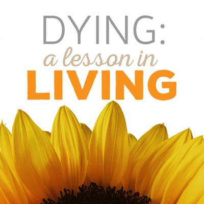 Dying: A Lesson in Living