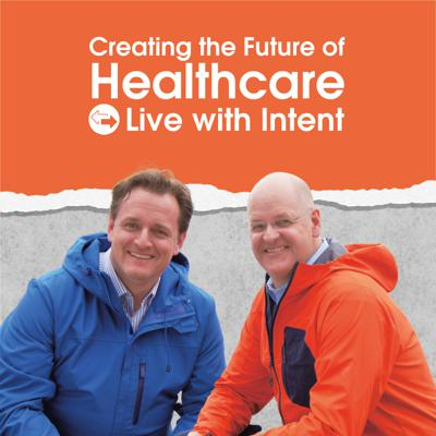 The Future of Healthcare: Live With Intent