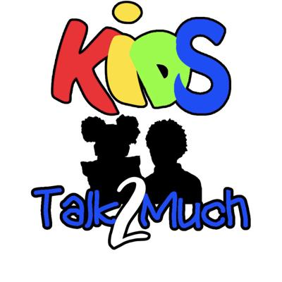 Kids Talk 2 Much Ep. 1