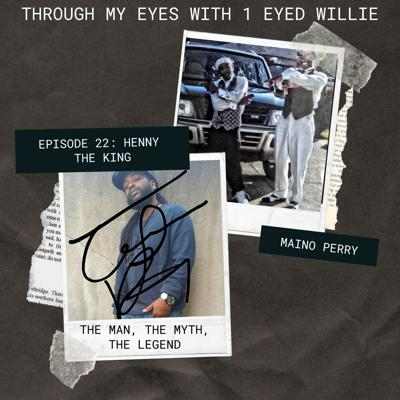 Cover art for EPISODE 22: The man, The Myth, The Legend | A Henny The King Tribute