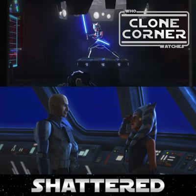 Cover art for Clone Corner - Star Wars: The Clone Wars S7E11: Shattered