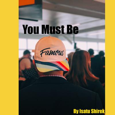 You Must Be Famous Podcast