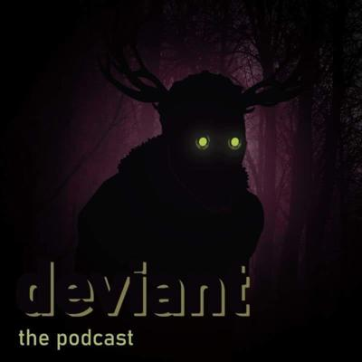Deviant: The Podcast