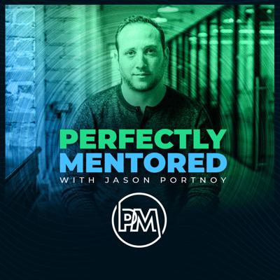 Perfectly Mentored with Jason Portnoy