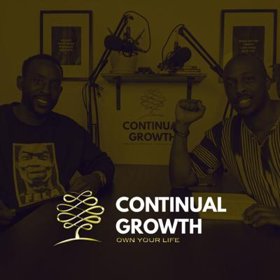 Welcome to The Continual Growth Podcast, a platform where we aim to break down what 'growing through what we're going through' is all about. We believe that begins with understanding our current state (society and each of us individually), developing consistent patterns that are designed to help us move forward, and lastly the importance of being able to respond when called upon and holding ourselves accountable to the commitments we place in front of us. You are here because there is something that matters to you far more than you previously believed. You are here because you heard that it's possible to impact your life in a massive way by following through on taking ownership of your life. You are here because you want to start living life the way it was meant to be lived, in a state of Continual Growth! Join hosts Bwanka & Sturr along with members of their community and special guests who share their knowledge and experiences to help us all find a way to Create Happiness Through Growth! Bless