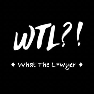 What The Lawyer?!