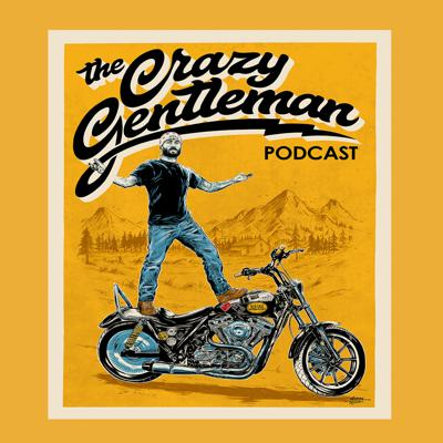 The Crazy Gentleman Podcast