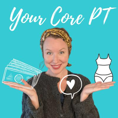 Your Core PT Podcast