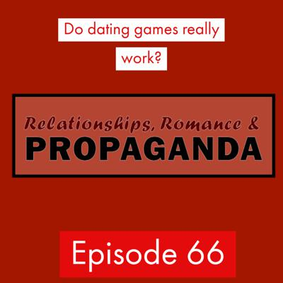 Relationships Romance & Propaganda Podcast