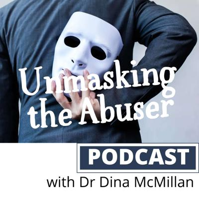 Unmasking the Abuser - The Podcast