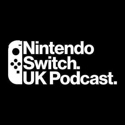 Nintendo Switch UK Podcast