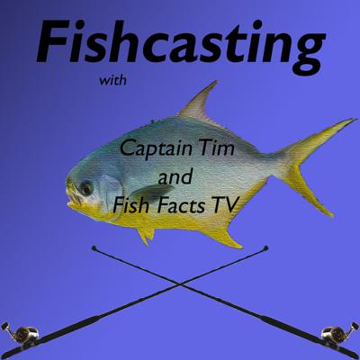 Fishcasting the Fishing Podcast